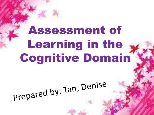 Assessment ofLearning in theCognitive Domain