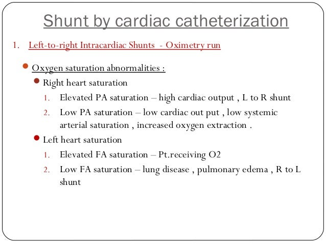 Assessment of shunt by cardiac catheterization