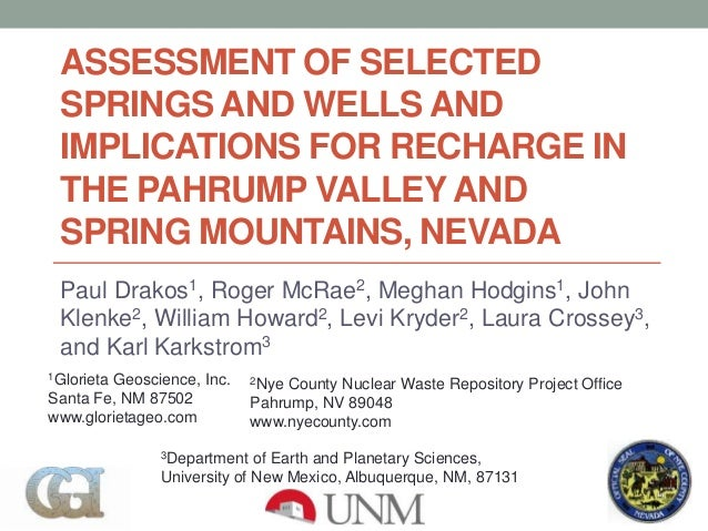 ASSESSMENT OF SELECTEDSPRINGS AND WELLS ANDIMPLICATIONS FOR RECHARGE INTHE PAHRUMP VALLEY ANDSPRING MOUNTAINS, NEVADAPaul ...