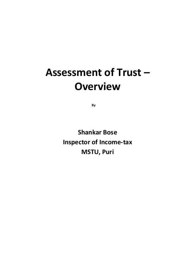 Assessment of Trust –OverviewByShankar BoseInspector of Income-taxMSTU, Puri
