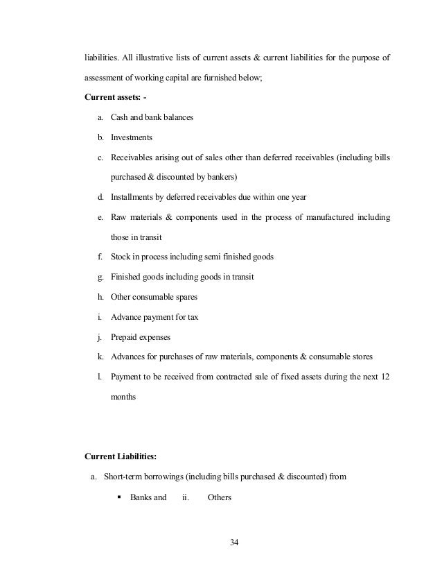 liabilities. All illustrative lists of current assets & current liabilities for the purpose of assessment of working capit...