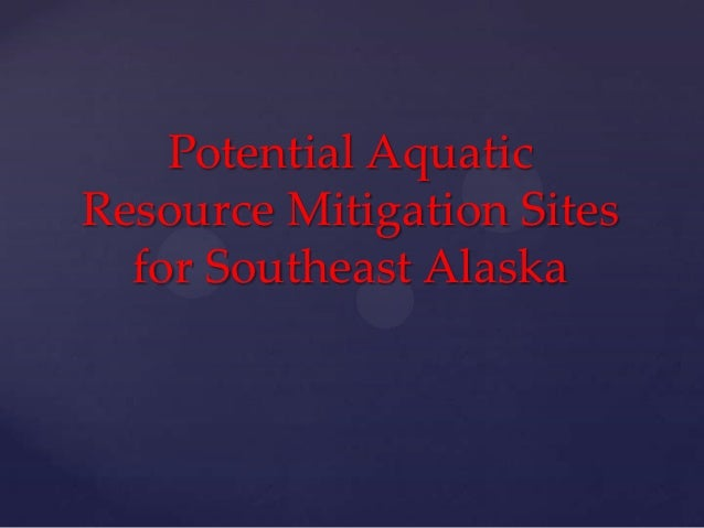 Potential AquaticResource Mitigation Sites  for Southeast Alaska
