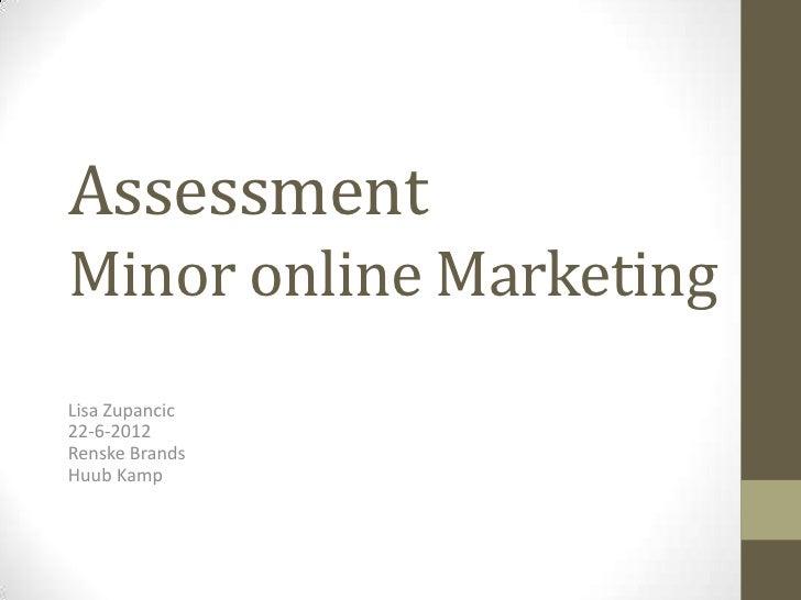 AssessmentMinor online MarketingLisa Zupancic22-6-2012Renske BrandsHuub Kamp