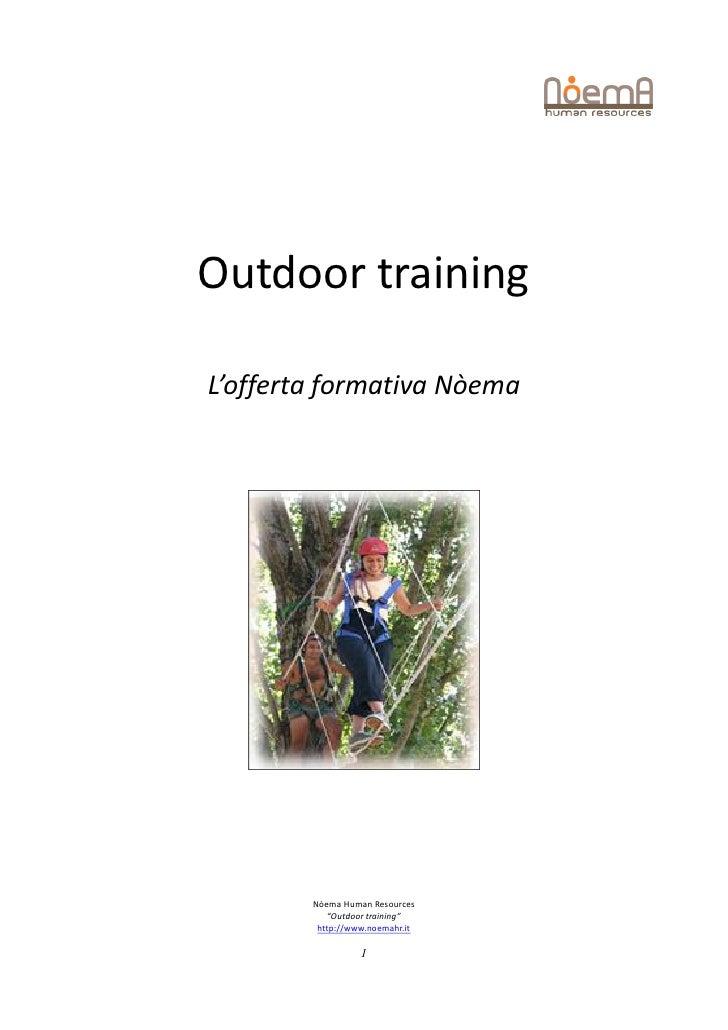 "Outdoor trainingL'offerta formativa Nòema        Nòema Human Resources           ""Outdoor training""         http://www.noe..."