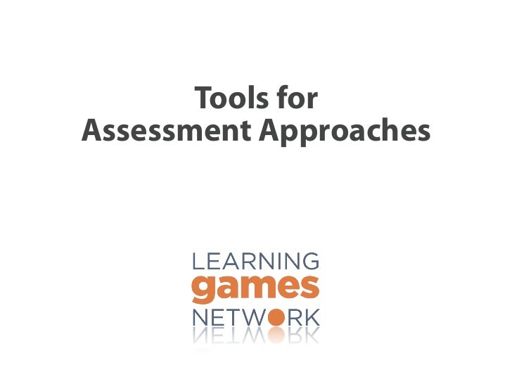 Tools forAssessment Approaches