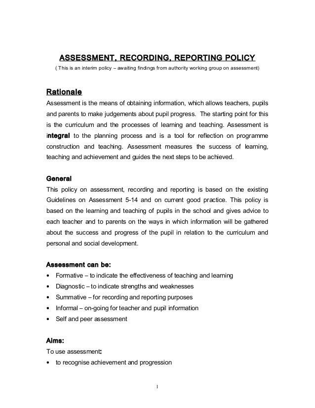 ASSESSMENT, RECORDING, REPORTING POLICY ( This is an interim policy – awaiting findings from authority working group on as...