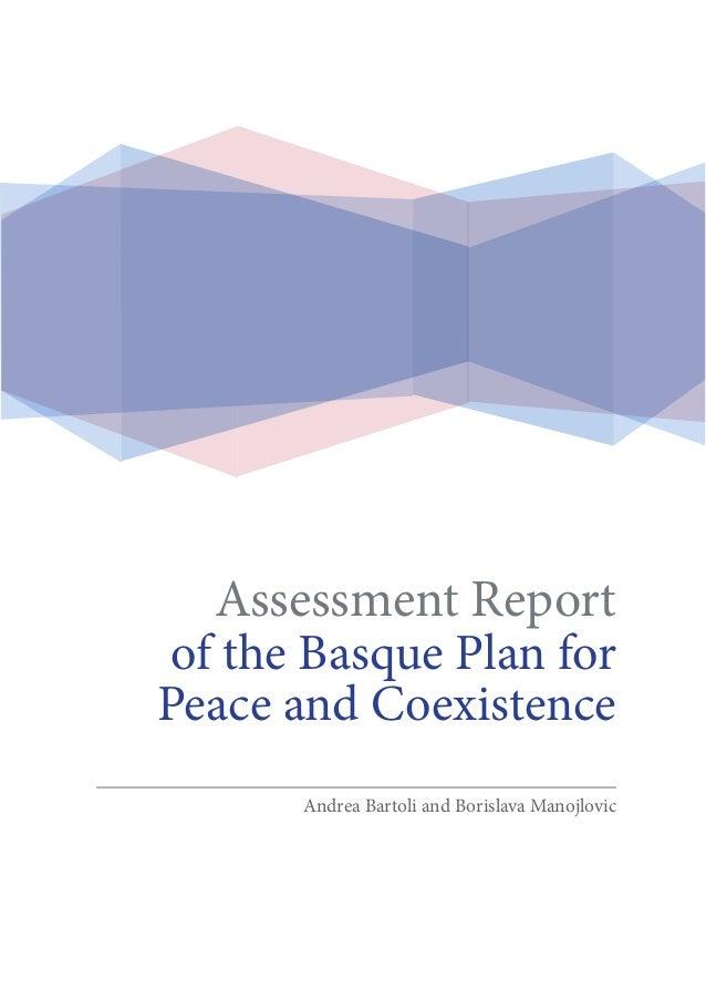 Assessment Report of the Basque Plan for Peace and Coexistence Andrea Bartoli and Borislava Manojlovic