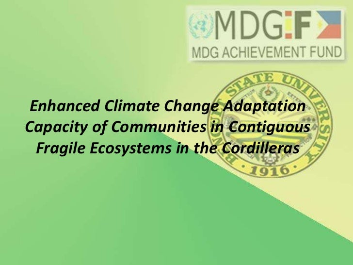 Enhanced Climate Change Adaptation Capacity of Communities in Contiguous Fragile Ecosystems in the Cordilleras<br />