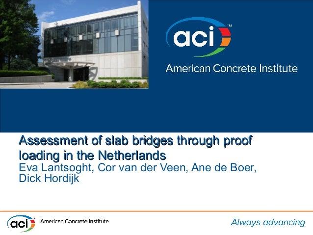 Assessment of slab bridges through proofAssessment of slab bridges through proof loading in the Netherlandsloading in the ...