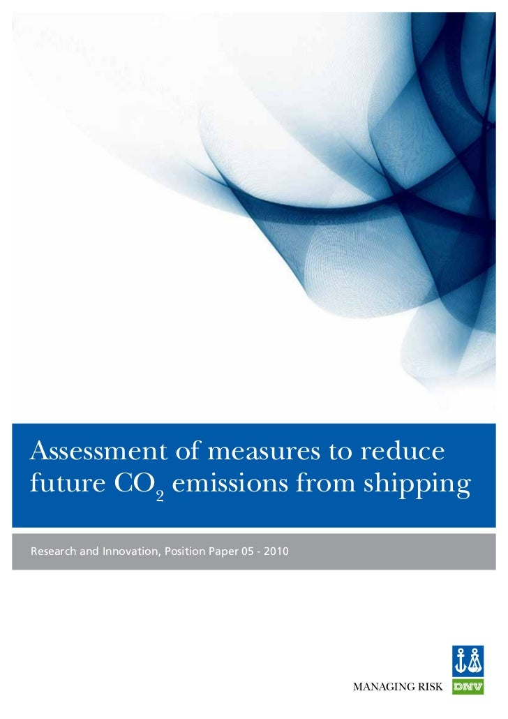 Assessment of measures to reducefuture CO2 emissions from shippingResearch and Innovation, Position Paper 05 - 2010