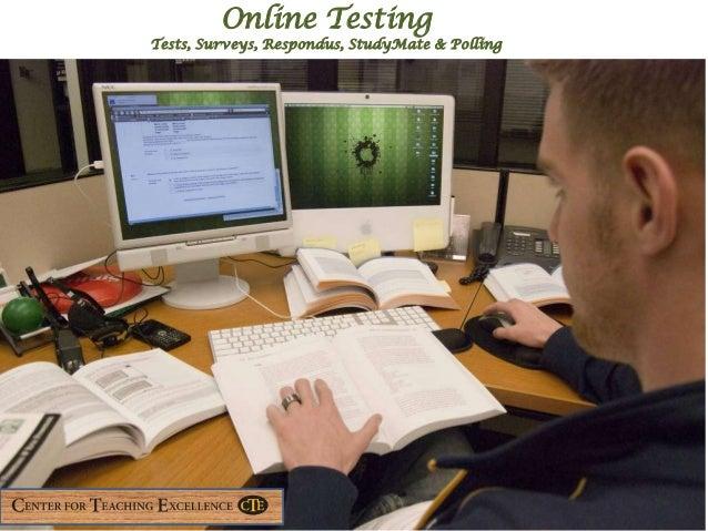 Online Testing Tests, Surveys, Respondus, StudyMate & Polling