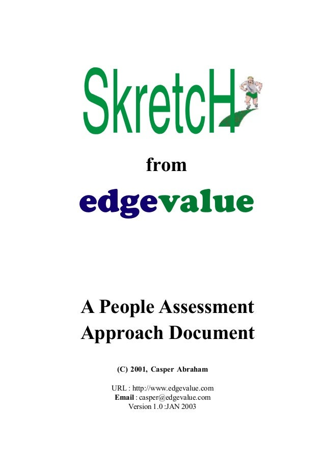 from  edgevalue  A People Assessment  Approach Document  (C)  2001,  Casper  Abraham  URL : http://www.edgevalue.com  Emai...