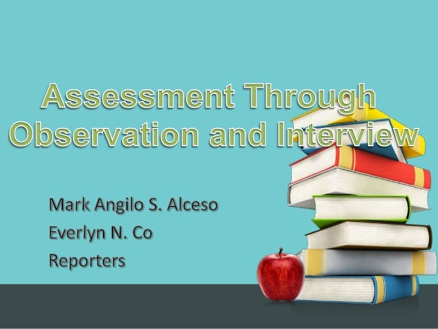 • Contents  Assessment      * OBSERVATION      * INTERVIEW                      Back to                      school