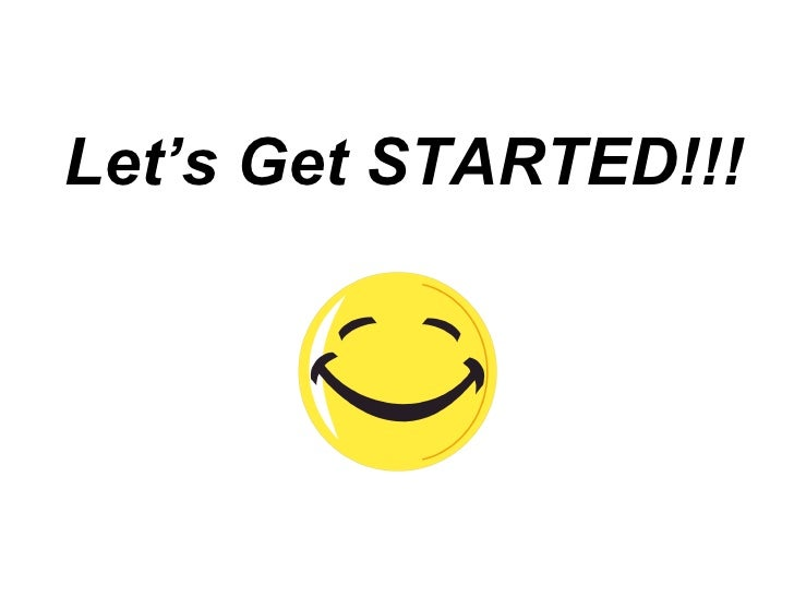 Let's Get STARTED!!!