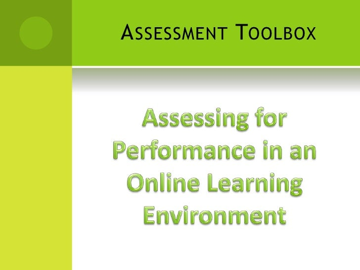 Assessment Toolbox<br />Assessing for Performance in the Online Learning Environment<br />
