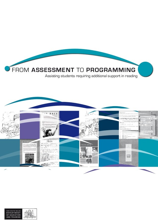 FROM ASSESSMENT TO PROGRAMMINGAssisting students requiring additional support in reading