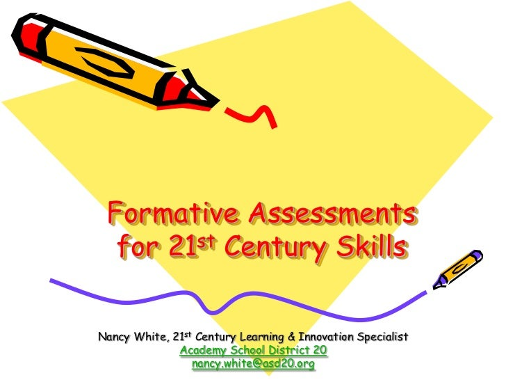 Formative Assessments for 21st Century Skills<br />Nancy White, 21st Century Learning & Innovation Specialist<br />Academy...