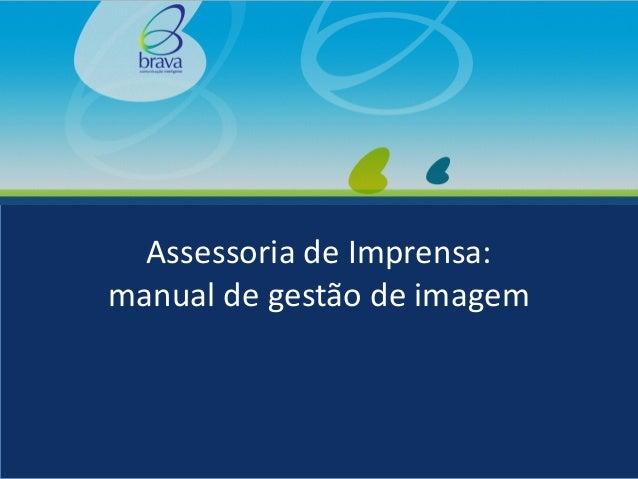 Assessoria de Imprensa: manual de gestão de imagem