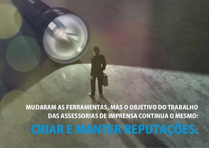 O MERCADO DE COMUNICAÇÃO É O MESMO,MAS OS MODELOS SÃO DIFIERENTES            RP TRADICIONAL                               ...