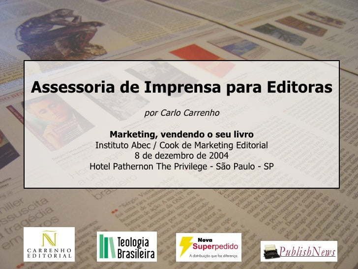 Assessoria de Imprensa para Editoras por Carlo Carrenho Marketing, vendendo o seu livro Instituto Abec / Cook de Marketing...
