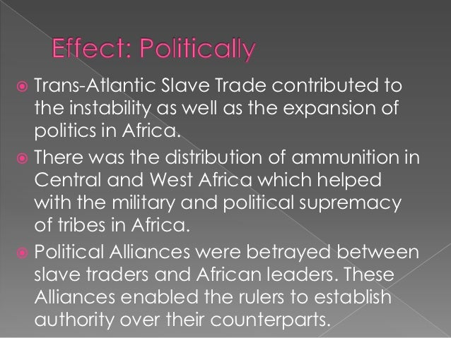 the impact of slave trade on Karimah cannon african american studies mr digiambattista 31 october 2016 atlantic slave trade impact today every day it's the same process when it.