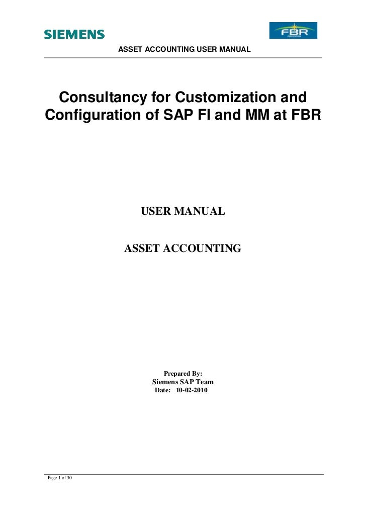 ASSET ACCOUNTING USER MANUAL Consultancy for Customization andConfiguration of SAP FI and MM at FBR                   USER...