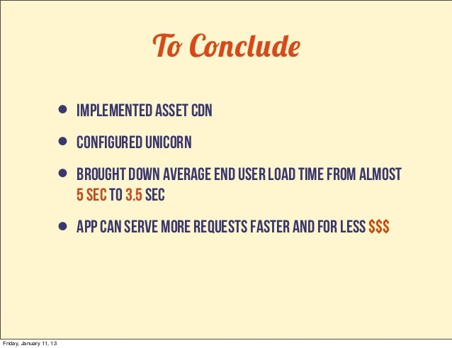 To Conclude                         • implemented asset cdn                         • configured unicorn                  ...