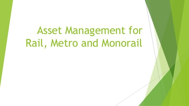 Asset Management for Rail, Metro and Monorail