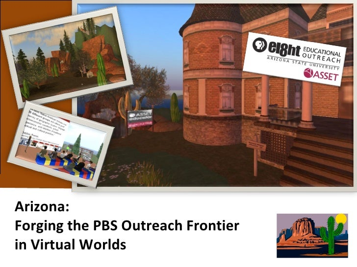 Arizona:  Forging the PBS Outreach Frontier  in Virtual Worlds