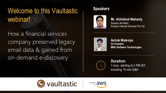 How a financial services company preserved legacy email data & gained from on-demand e-discovery Welcome to this Vaultasti...