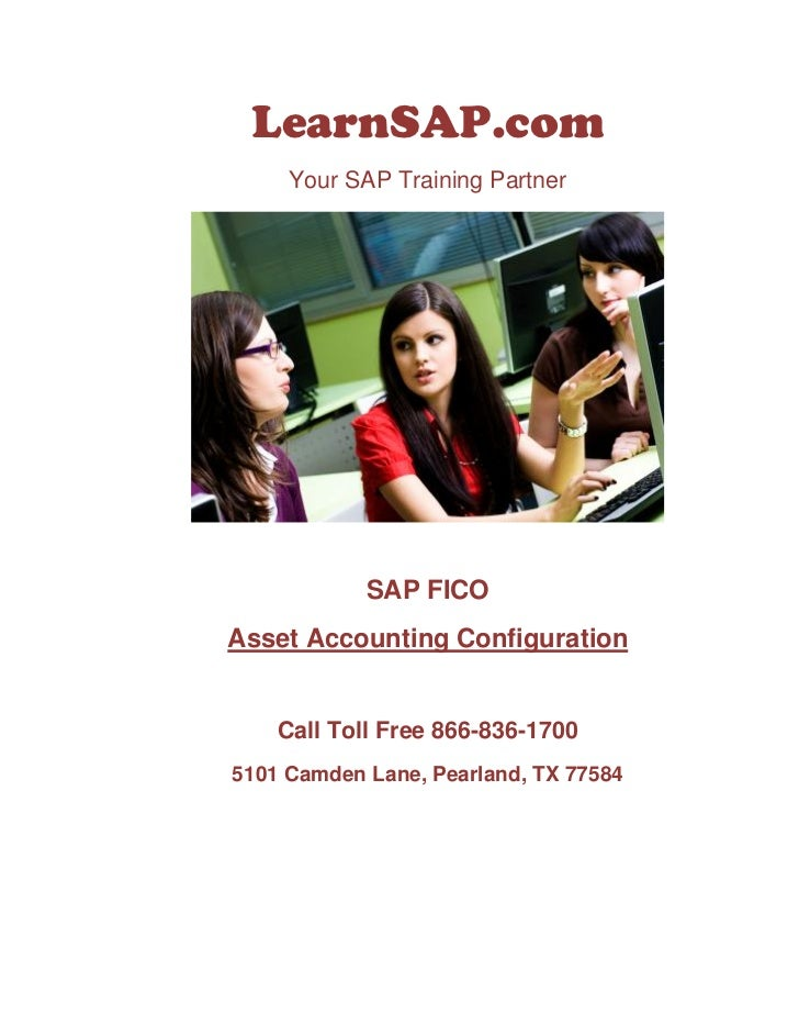 LearnSAP.com     Your SAP Training Partner            SAP FICOAsset Accounting Configuration    Call Toll Free 866-836-170...