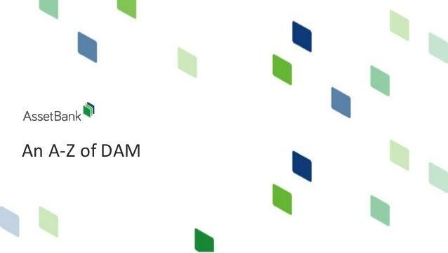 An A-Z of DAM