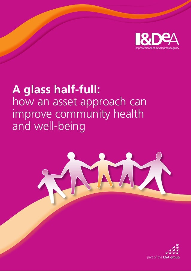 A glass half-full: how an asset approach can improve community health and well-being