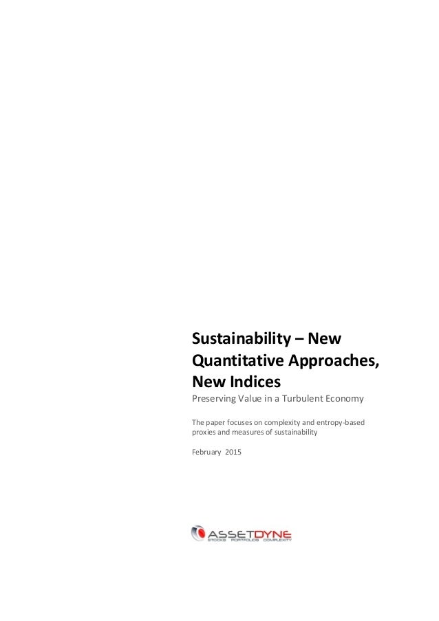 Sustainability – New Quantitative Approaches, New Indices Preserving Value in a Turbulent Economy The paper focuses on com...