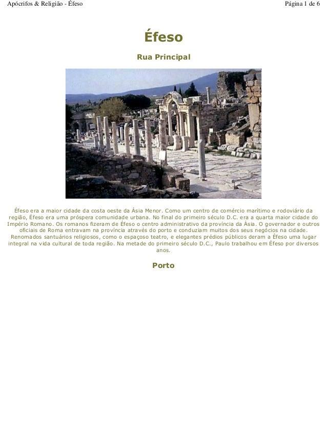Éfeso Rua Principal Éfeso era a maior cidade da costa oeste da Ásia Menor. Como um centro de comércio marítimo e rodoviári...