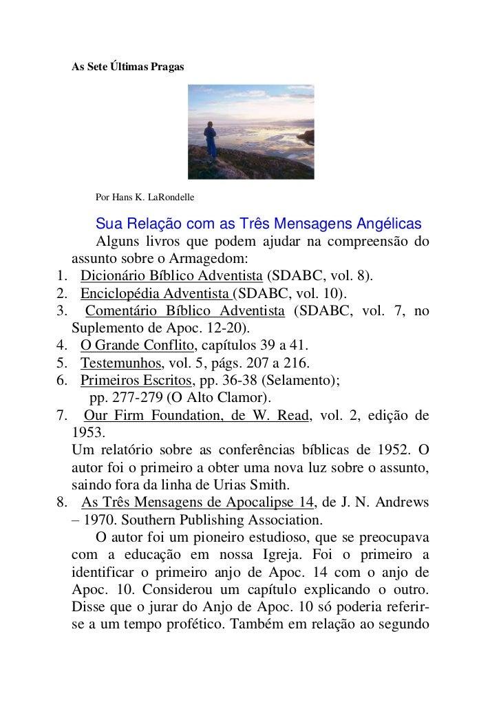 As Sete Últimas Pragas      Por Hans K. LaRondelle      Sua Relação com as Três Mensagens Angélicas      Alguns livros que...