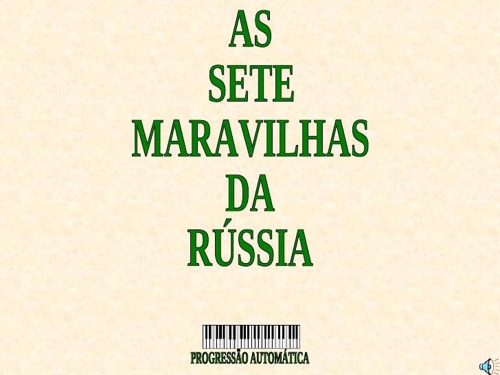 AS SETE MARAVILHAS DA RÚSSIA PROGRESSÃO AUTOMÁTICA