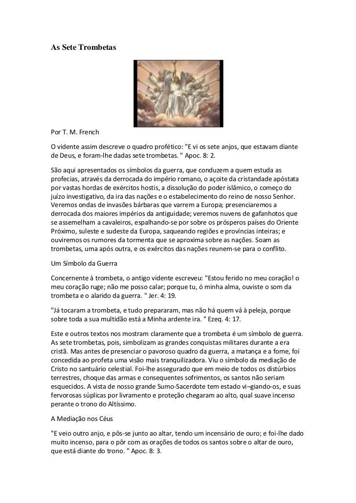 """As Sete TrombetasPor T. M. FrenchO vidente assim descreve o quadro profético: """"E vi os sete anjos, que estavam diantede De..."""