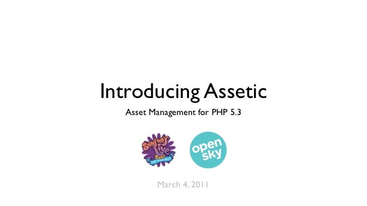 Introducing Assetic  Asset Management for PHP 5.3         March 4, 2011