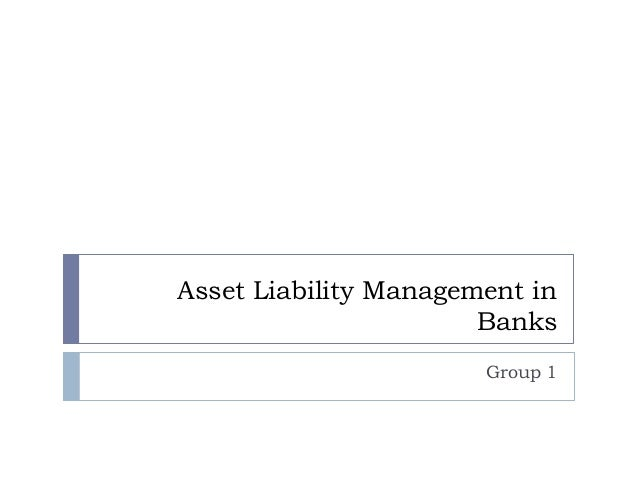 Asset Liability Management in Banks Group 1