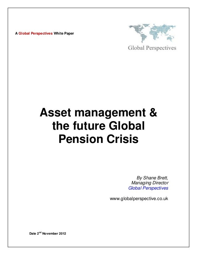 A Global Perspectives White Paper                Asset management &                  the future Global                   P...