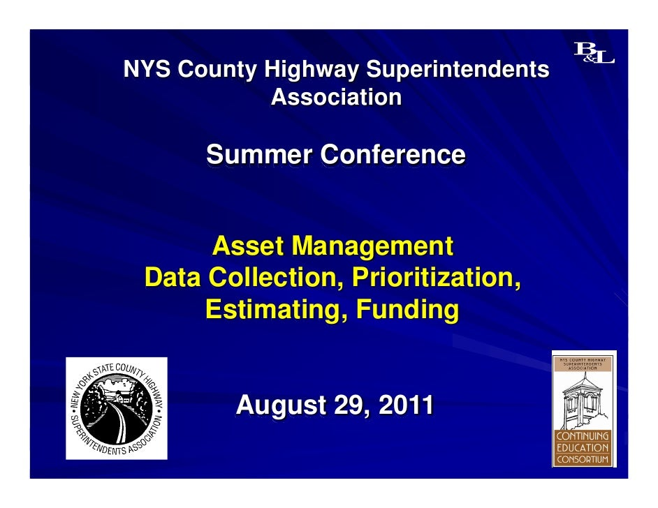 NYS County Highway Superintendents           Association      Summer Conference      Asset Management Data Collection, Pri...