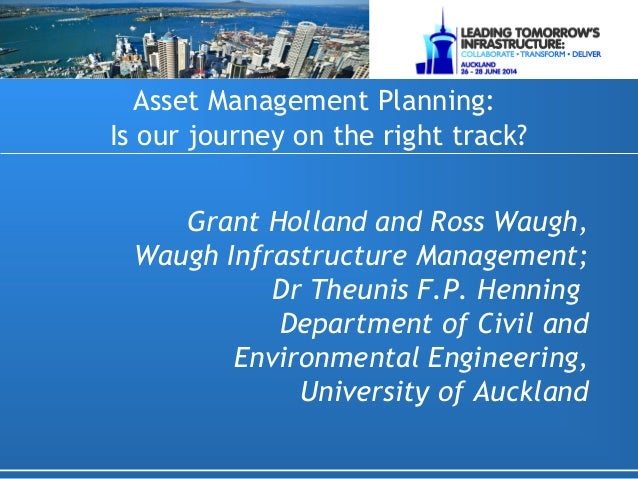 Grant Holland and Ross Waugh, Waugh Infrastructure Management; Dr Theunis F.P. Henning Department of Civil and Environment...
