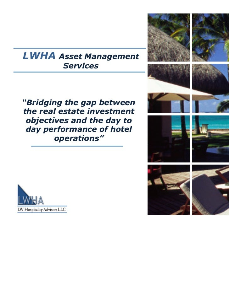 """LWHA    Asset Management         Services""""Bridging the gap betweenthe real estate investment objectives and the day to day..."""