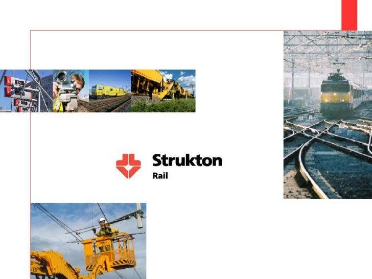 Strukton RailFullserviceprovider van railsystemen in EuropaKlanten:Beheerders van railinfrastructuurVervoersbedrijvenGemee...