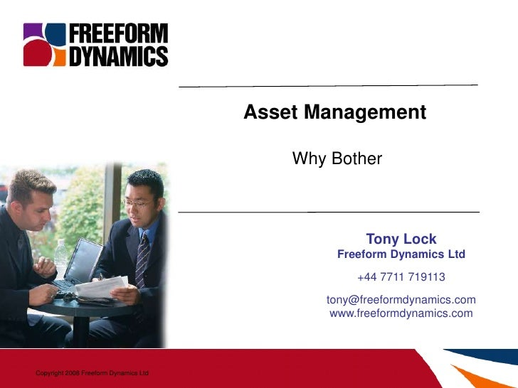 Asset Management                                                Why Bother                                                ...