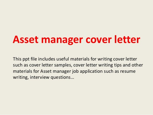 Asset Manager Cover Letter This Ppt File Includes Useful Materials For  Writing Cover Letter Such As ...