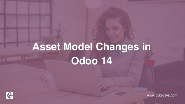 www.cybrosys.com Asset Model Changes in Odoo 14