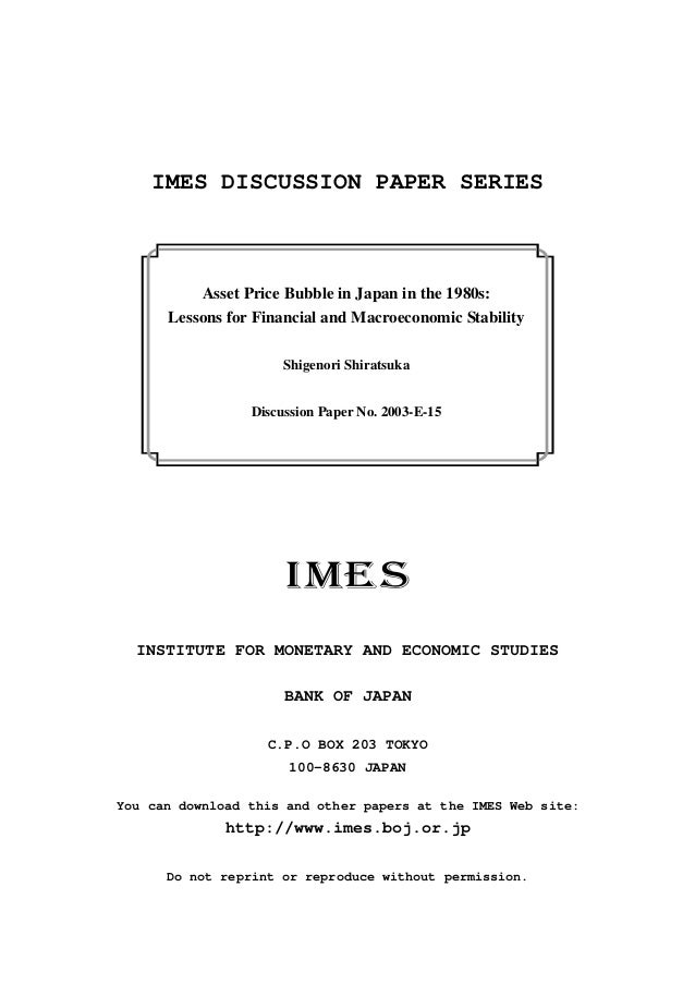 IMES DISCUSSION PAPER SERIES          Asset Price Bubble in Japan in the 1980s:      Lessons for Financial and Macroeconom...