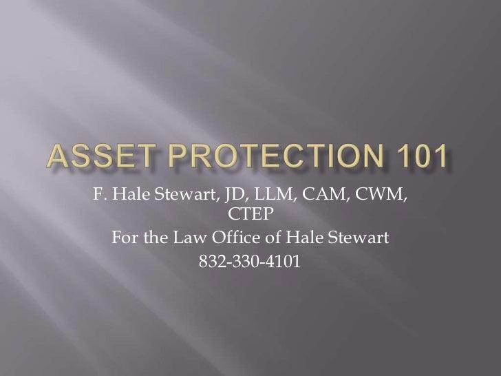 F. Hale Stewart, JD, LLM, CAM, CWM,                 CTEP   For the Law Office of Hale Stewart             832-330-4101